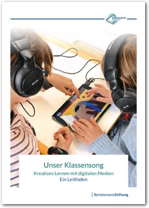 Unser Klassensong - Kreatives Lernen mit digitalen Medien
